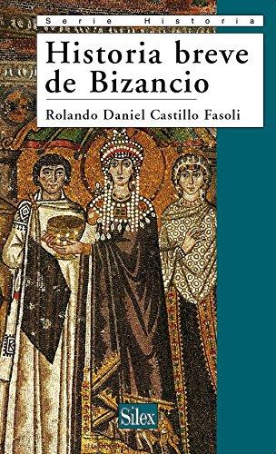 Historia breve de Bizancio (Historia (silex)) por Rolando Daniel Castillo Fasoli