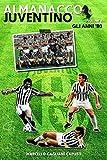 Almanacco Juventino - Volume 6 Gli anni '80 (Almanacco Juventino - Tutte le partite ufficiali della Juventus)
