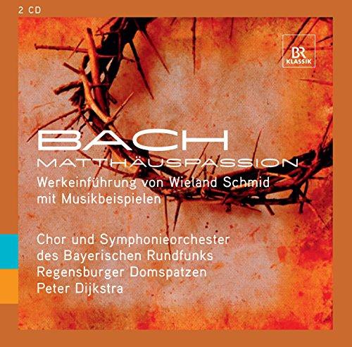 BACH: Matthäus-Passion - Werkeinführung von Wieland Schmid mit Musikbeispielen (BR Klassik WISSEN) [Doppel-CD]