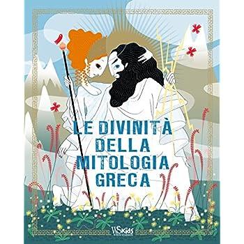 Le Divinità Della Mitologia Greca. Ediz. Illustrata