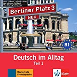 Berliner Platz 3 NEU: Deutsch im Alltag. Audio-CD zum Lehrbuch, Teil 1 (Berliner Platz NEU)