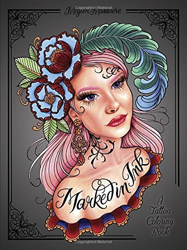 Marked in Ink: A Tattoo Coloring Book by Megan Massacre (2016-08-02)