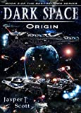 Dark Space: Origin (Book 3) by Jasper T. Scott