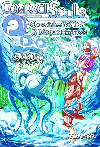 Compact Souls: Chronicles Of The 3 Disque Empress: Chapter 3 (Light Novel-Manga) (English Edition)