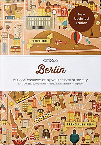 CITIx60 City Guides - Berlin: 60 local creatives bring you the best of the city