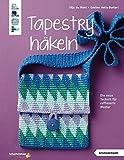 Tapestry häkeln (kreativ.kompakt.): Die neue Technik für raffinierte Muster