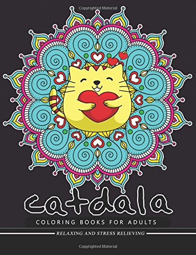 Catdala Coloring Book: Relax with Cat,Kitten and Mandala Design for Ages 2-4, 4-8, 9-12, Teen & Adults, Kids -