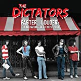 Faster... Louder: The Dictators' Best 1975-2001