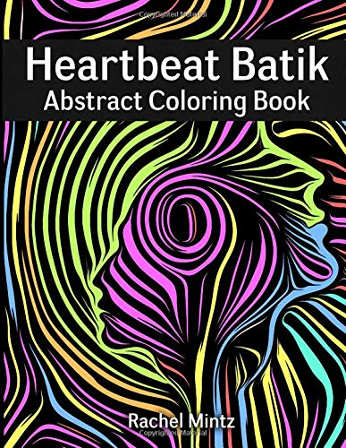 Heartbeat Batik - Abstract Coloring Book: Swirl Patterns for Anti Stress Relaxation -