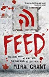Feed: The Newsflesh Trilogy: Book 1 (Newsflesh Series)
