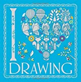 I Heart Drawing (Colouring Books) by Beth Gunnell (2016-09-01)