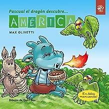 Pascual el dragón descubre América - Cuentos en letra ligada: Cuentos para aprender a leer: 4 (Aprende a leer en letra ligada)