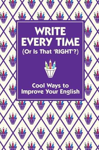 write-every-time-or-is-that-right-cool-ways-to-improve-your-english