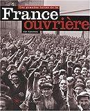 Les grandes luttes de la France ouvrière