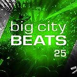 Big City Beats, Vol. 25 [Explicit] (World Club Dome 2016 Winter Edition)