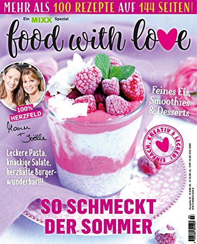Sonderheft MIXX: Food with Love: Küchenspaß mit dem Thermomix