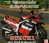 Motorräder die Geschichte machten, Suzuki, Die GSX-R-Modelle