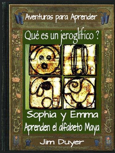 Qué es un jeroglífico ?     Sophia y Emma Aprenden el alfabeto Maya por Jim Duyer