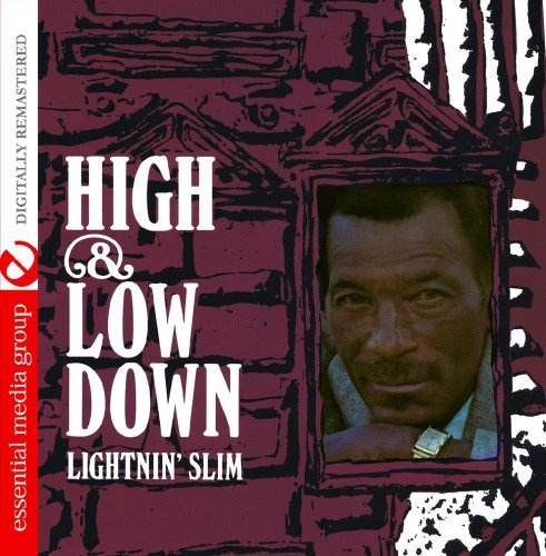 High & Low Down (Digitally Remastered) by Lightnin' Slim (2014-08-03)