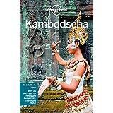 Lonely Planet Reiseführer Kambodscha (Lonely Planet Reiseführer Deutsch)