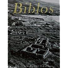 Biblos: Historia y legado de la más antigua ciudad fenicia (Spanish Edition)