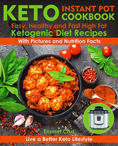 Keto Instant Pot Cookbook: Easy, Healthy And Fast High Fat Diet Recipes. Live A Better Keto Lifestyle. Ketogenic Meals (ketogenic Lifestyle, Keto Diet ... Ketogenic Instant Pot) por Emmet Cruz epub