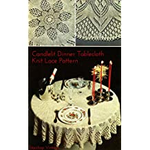 Candlelit Dinner: Knit Lace Tablecloth Pattern (English Edition)