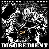 Disobedient by Stick To Your Guns (2015-08-03)