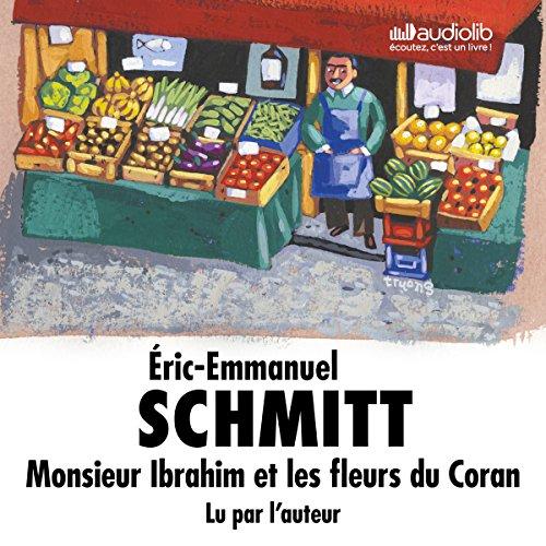 Monsieur Ibrahim et les fleurs du Coran par Éric-Emmanuel Schmitt