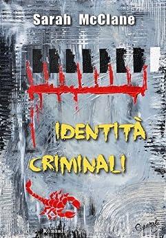 Identità criminali (Crime & Killers US Vol. 1) (Italian Edition) von [McClane, Sarah]