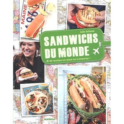 Sandwichs du monde : 40 recettes sur place ou à emporter !