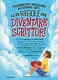 Le 23 regole per diventare scrittori (Italian Edition)