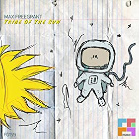 Max Freegrant - Tribe of the Sun (Original mix)