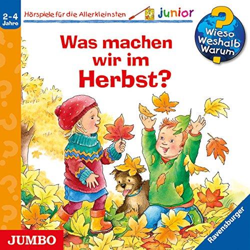 Was machen wir im Herbst?: Wieso? Weshalb? Warum? junior
