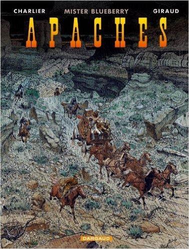Autour de Blueberry - tome 3 - Apaches de Jean-Michel Charlier,Giraud ( 25 octobre 2007 )
