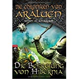 Die Chroniken von Araluen - Die Befreiung von Hibernia (Die Chroniken von Araluen (Ranger's Apprentice), Band 8)