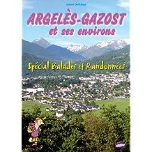 Argelès-Gazost et Ses Environs - Spécial Balades et Randonnées