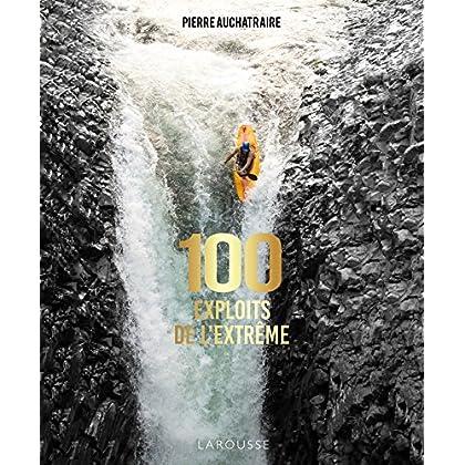 100 exploits de l'extrême