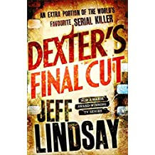 Dexter's Final Cut (Dexter 7) by Jeff Lindsay (2013-09-05)