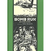 Bomb Run and Other Stories by John Severin (2014-07-05)