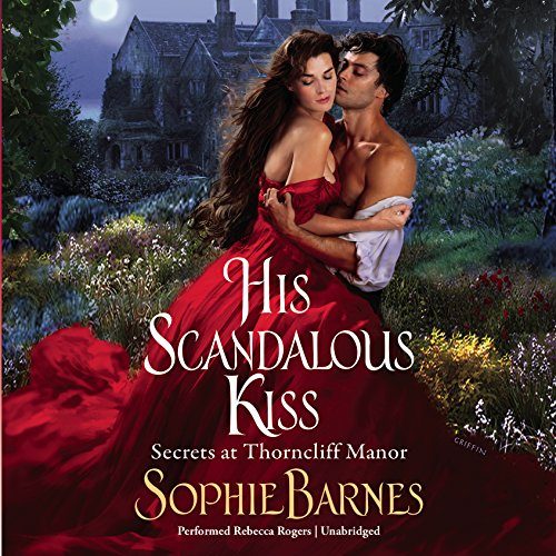 His Scandalous Kiss (Secrets at Thorncliff Manor)