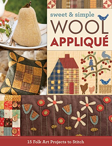 Sweet & Simple Wool Appliqué: 15 Folk Art Projects to Stitch (English Edition)