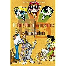 De Tom y Jerry a las Supernenas: La aventura de Hanna-Barbera (Ensayo)