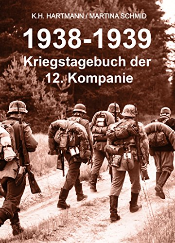 1938 - 1939: Kriegstagebuch der 12. Kompanie