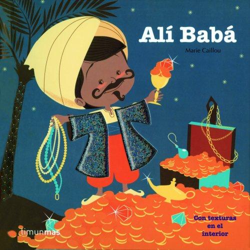 Alí Babá: Con texturas en el interior (Cuentos clásicos con texturas)