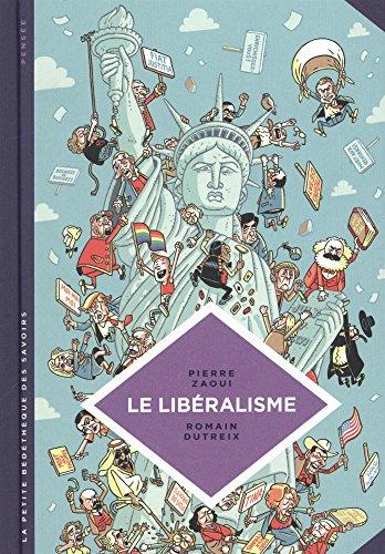 La petite Bédéthèque des Savoirs - tome 22 - Le libéralisme. Enquête sur une galaxie floue. par Zaoui Pierre
