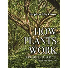 How Plants Work: Form, Diversity, Survival