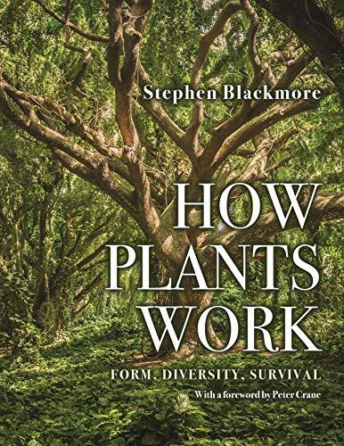 How Plants Work – Form, Diversity, Survival