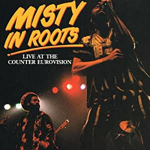 Misty in Roots, Live at the Counter Eurovision
