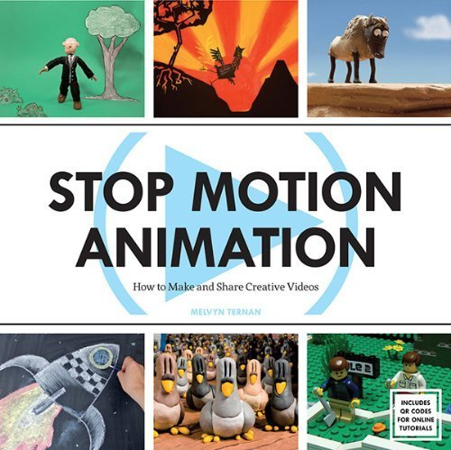 [(Stop Motion Animation: How to Make and Share Creative Videos )] [Author: Melvyn Ternan] [Oct-2013]